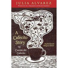 A Cafecito Story: El Cuento Del Cafecito - Alvarez, Julia - Paperback