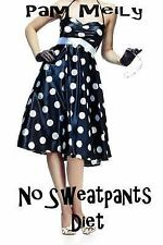 No Sweatpants Diet by Pam Meily (2014, Paperback)