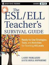 J-B Ed Survival Guides: The ESL/ELL Teacher's Survival Guide : Ready-to-Use...