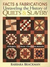 Facts & Fabrications-Unraveling the History of Quilts & Slavery: 8 Projects 20 B
