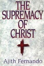 The Supremacy of Christ by Ajith Fernando (1995, Paperback)