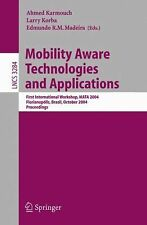 Mobility Aware Technologies and Applications: First International Workshop, MATA
