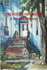 The House on Gaston : A Savannah Childhood by Tony Cope (2013, Paperback)