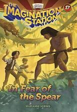 AIO Imagination Station Bks.: In Fear of the Spear 17 by Marianne Hering...