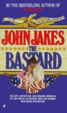 The Bastard - John Jakes (Kent Family Chronicles) Historical Fiction PB.