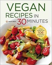 Vegan Recipes in 30 Minutes : A Vegan Cookbook with 106 Quick and Easy...
