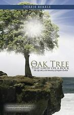 The Oak Tree That Grew on a Rock : The Life Story and Ministry of Prophet...