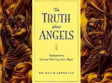 The Truth about Angels: Highlights from What the Bible Says about Angels