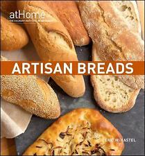 Artisan Breads at Home by Culinary Institute of America Staff (2010, Hardcover)