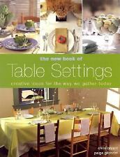 The New Book of Table Settings : Creative Ideas for the Way We Gather Today by …