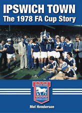 Ipswich Town: The FA Cup Story,Henderson, Mel,New Book mon0000019510