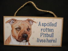 PITBULL A Spoiled Rotten DOG SIGN wood WALL PLAQUE Brown Pit Bull Terrier puppy