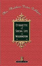 Etiquette of Social Life in Washington by Madeleine Dahlgren (2006, Paperback)