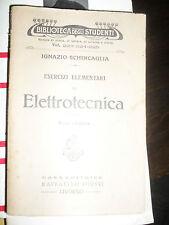 Ignazio Schincaglia esercizi elementari di elettrotecnica 3° ed Giusti 1934 raro