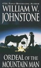 Ordeal of the Mountain Man by William W. Johnstone (2014, Paperback)