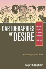 Cartographies of Desire: Male-Male Sexuality in Japanese Discourse, 1600-1950