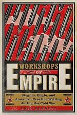 Workshops of Empire: Stegner, Engle, and American Creative Writing during the Co