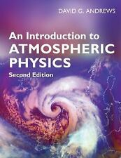 AN INTRODUCTION TO ATMOSPHERIC PHYSICS [DAVID G. ANDREWS (PAPERBACK) NEW FROM FL