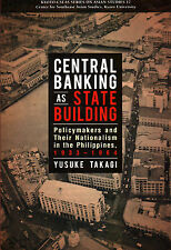 Central Banking as State Building: Policymakers & Nationalism in the Philippines