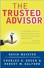 The Trusted Advisor by Robert M. Galford, Charles H. Green and David H. Maister…