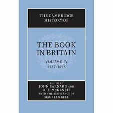 The Cambridge History of the Book in Britain: Volume 4, 1557�1695, Barnard, John