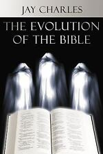 Evolution of the Bible by Jay Charles (2006, Paperback)