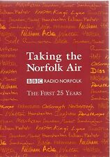 SIGNED TAKING THE NORFOLK AIR BBC RADIO NORFOLK THE FIRST 25 YEARS 1ST ED PB 05