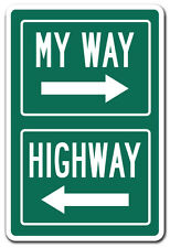 MY WAY OR THE HIGHWAY Novelty Sign gift rules gag funny