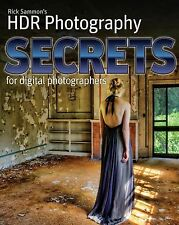 HDR Photography Secrets for Digital Photographers by Rick Sammon (2010,...
