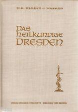 Das heilkundige Dresden Geschichte der Dresdner Chirurgen Schule signiert