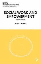 Social Work and Empowerment (British Association of ..., Adams, Robert Paperback