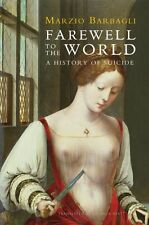 Farewell to the World: A History of Suicide (Paperback), Barbagli. 9780745662459