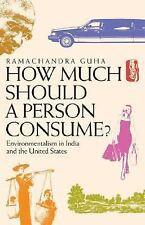 How Much Should a Person Consume?: Environmentalism in India and the United Stat