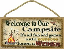 "Campsite Fun And Games Until Someone Loses A Weiner Camping Sign Plaque 5""x10"""