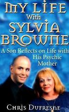 My Life With Sylvia Browne Dufresne, Chris Paperback
