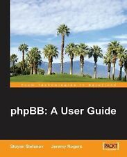 PhpBB : How to Create Your Own Community Discussion Site with Open Source...
