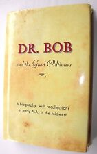 Dr. Bob and the Good Oldtimers : A Biography, with Recollections of Early A....