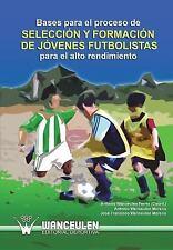 Bases para el Proceso de Seleccion y Formacion de Jovenes Futbolistas para el...