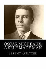 Oscar Micheaux: a Self Made Man : Part of Behind the Scenes: a Young Person's...
