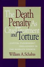 The Death Penalty As Cruel Treatment And Torture: Capital Punishment C-ExLibrary