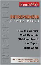 Entrepreneur Power Plays: How the World's Most Dynamic Thinkers Reach the Top of