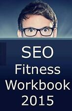 SEO Fitness Workbook: 2015 Edition: The Seven Steps to Search Engine Optimizatio