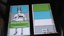 It's a PC World: What it Means to Live in a Land Gone Politically Correct by...