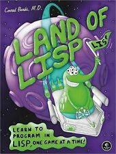 Land of Lisp: Learn to Program in Lisp, One Game at a Time! by Conrad Barski...