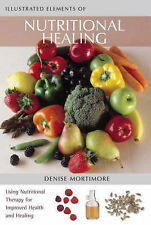 The Illustrated Elements of... - Nutritional Healing: Get Healthy... Naturally,A