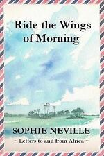 Ride the Wings of Morning: Letters to and from Africa signed by the Author H/B