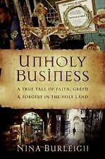 Unholy Business: A True Tale of Faith, Greed and Forgery in the Holy Land Burle