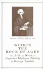 Within the Rock of Ages: The Life and Work of Augustus Montague Toplady, , Lawto