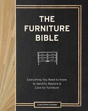 The Furniture Bible : Everything You Need to Know to Identify, Restore and...