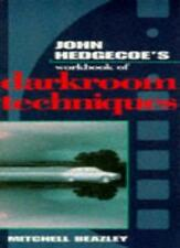 Workbook of Darkroom Techniques, The (John Hedgecoe's Workbook Series) By John